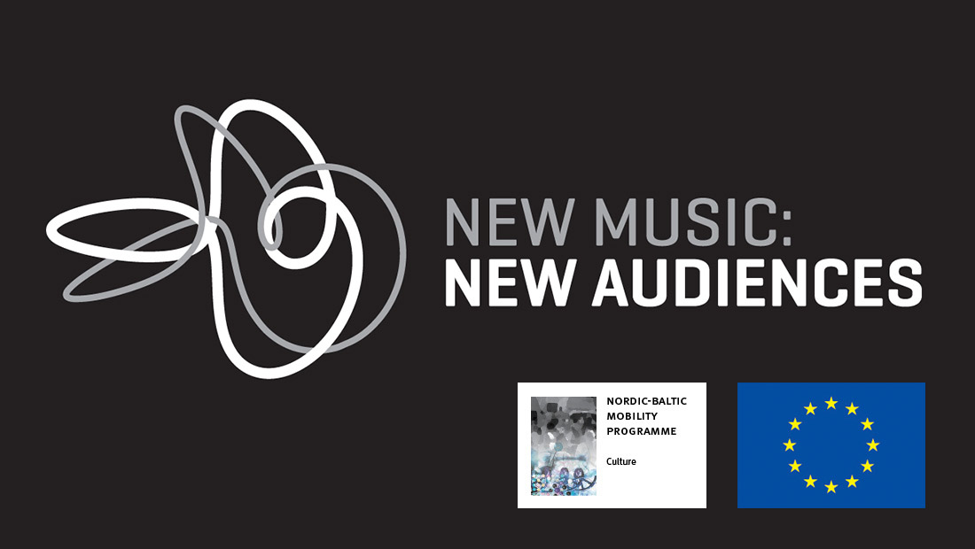 New Music: New Audiences – EU, Nordic-Baltic Mobility Programme